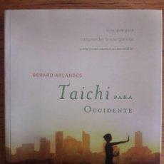 Coleccionismo deportivo: TAICHI PARA OCCIDENTE / GERARD ARLANDES / EDI. INTEGRAL / 1ª EDICIÓN 2006. Lote 181450077