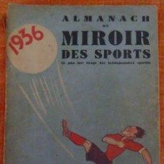 Coleccionismo deportivo: ALMANACH DU MIROIR DES SPORTS 1936. Lote 182179768