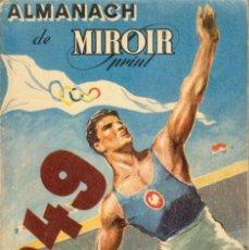 Coleccionismo deportivo: ALMANACH DE MIROIR SPRINT 1949. Lote 182179796