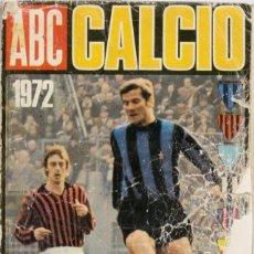 Coleccionismo deportivo: ABC CALCIO 1972. Lote 182179837