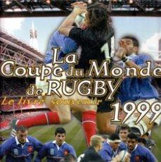 Coleccionismo deportivo: LA COUPE DU MONDE DE RUGBY 1999. Lote 182180252
