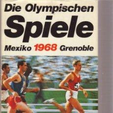 Coleccionismo deportivo: DIE OLYMPISCHEN SPIELE 1968 MEXIKO GRENOBLE (BERTELSMANN). Lote 182180737