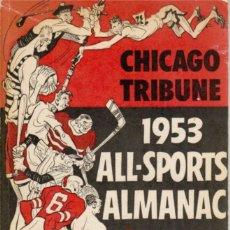 Coleccionismo deportivo: CHICAGO TRIBUNE 1953 ALL-SPORTS ALMANAC. Lote 182180803