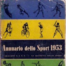 Coleccionismo deportivo: ANNUARIO DELLO SPORT 1953. Lote 182181025