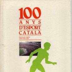 Coleccionismo deportivo: 100 ANYS D'ESPORT CATALÀ. Lote 182181043