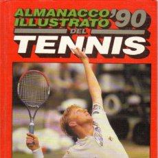 Coleccionismo deportivo: ALMANACCO ILLUSTRATO TENNIS 1990. Lote 182181833