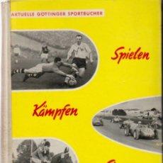 Coleccionismo deportivo: SPIELEN KÄMPFEN SIEGEN. Lote 182182107