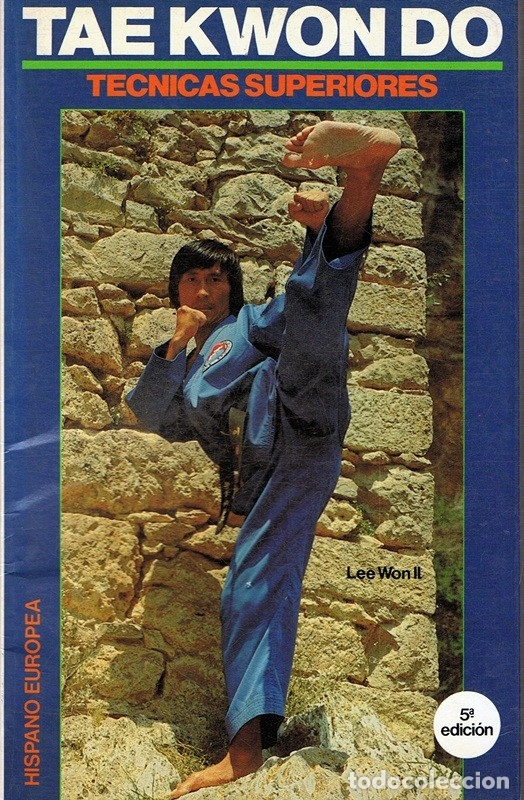 TAEKWONDO TECNICAS SUPERIORES LEE WON II (Coleccionismo Deportivo - Libros de Deportes - Otros)
