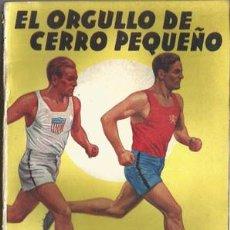 Coleccionismo deportivo: EL ORGULLO DE CERRO PEQUEÑO (LA NOVELA DEPORTIVA Nº8) [MALLORQUÍ, J.] AÑO 1939. Lote 183414390
