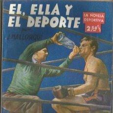 Coleccionismo deportivo: ÉL, ELLA Y EL DEPORTE (LA NOVELA DEPORTIVA Nº2) [MALLORQUÍ, J.] AÑO 1942. Lote 183414695