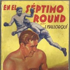 Coleccionismo deportivo: EN EL SÉPTIMO ROUND (LA NOVELA DEPORTIVA Nº3) [MALLORQUÍ, J.] AÑO 1939. Lote 183414853