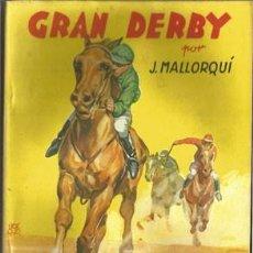 Coleccionismo deportivo: GRAN DERBY (LA NOVELA DEPORTIVA Nº6) [MALLORQUÍ, J.] AÑO 1943. Lote 183415355
