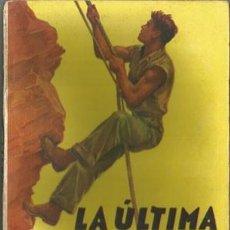 Coleccionismo deportivo: LA ÚLTIMA CUMBRE (LA NOVELA DEPORTIVA Nº11) [MALLORQUÍ, J.] AÑO 1939. Lote 183415900