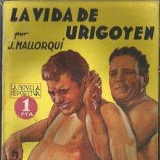 Coleccionismo deportivo: LA VIDA DE URIGOYEN (LA NOVELA DEPORTIVA Nº7) [MALLORQUÍ, J.] AÑO 1939. Lote 183416060