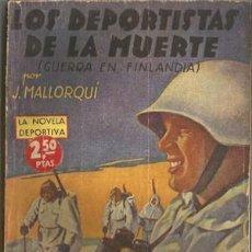Coleccionismo deportivo: LOS DEPORTISTAS DE LA MUERTE (LA NOVELA DEPORTIVA Nº24) [MALLORQUÍ, J.] AÑO 1940. Lote 183416406