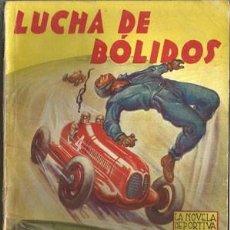 Coleccionismo deportivo: LUCHA DE BÓLIDOS (LA NOVELA DEPORTIVA Nº2) [MALLORQUÍ, J.] AÑO 1939. Lote 183416717