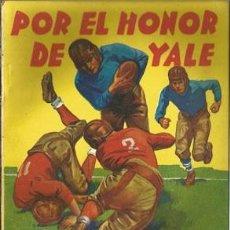 Coleccionismo deportivo: POR EL HONOR DE YALE (LA NOVELA DEPORTIVA Nº6) [MALLORQUÍ, J.] AÑO 1939. Lote 183417605