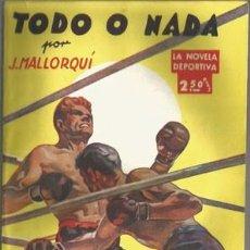 Coleccionismo deportivo: TODO O NADA (LA NOVELA DEPORTIVA Nº3) [MALLORQUÍ, J.] AÑO 1942. Lote 183418088