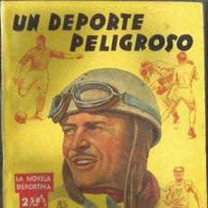 Coleccionismo deportivo: UN DEPORTE PELIGROSO (LA NOVELA DEPORTIVA Nº9) [MALLORQUÍ, J.] AÑO 1943. Lote 183418545