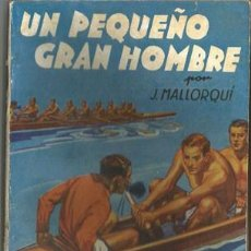 Coleccionismo deportivo: UN PEQUEÑO GRAN HOMBRE (LA NOVELA DEPORTIVA Nº5) [MALLORQUÍ, J.] AÑO 1939. Lote 183419070