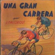 Coleccionismo deportivo: UNA GRAN CARRERA (LA NOVELA DEPORTIVA Nº4) [MALLORQUÍ, J.] AÑO 1939. Lote 183419231