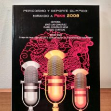 Coleccionismo deportivo: PERIODISMO Y DEPORTE OLÍMPICO: MIRANDO A PEKIN 2008. ISBN 9788484256960.. Lote 183521943