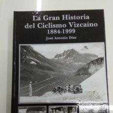 Coleccionismo deportivo: LA GRAN HISTORIA DEL CICLISMO VIZCAINO 1884 - 1999 FEDERACION VIZCAINA GRAN FORMATO NUEVO. Lote 184370043