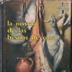 Coleccionismo deportivo: PAUL VIALAR : LA NOVELA DE LAS BESTIAS DE CAZA (PULIDE, 1961). Lote 184644715