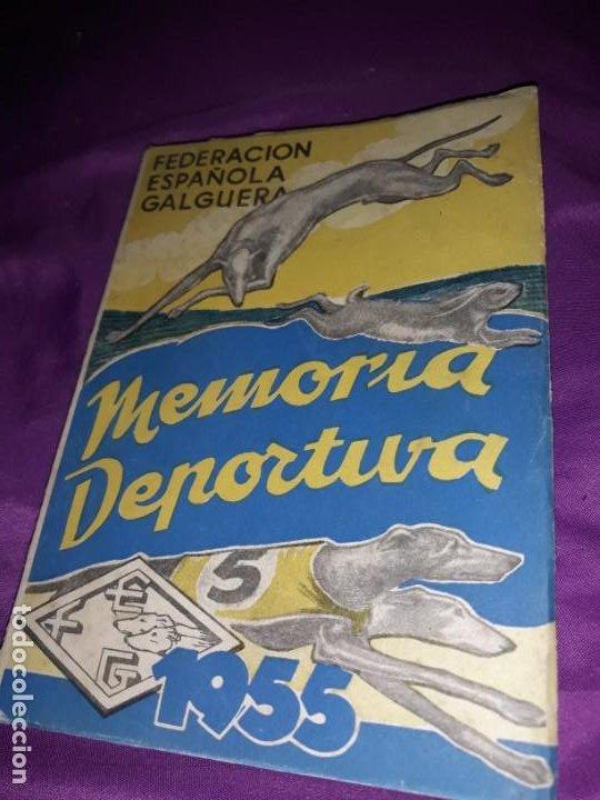 ANTIGUO LIBRO MEMORIA DEPORTIVA, FEDERACIÓN ESPAÑOLA DE GALGUERA 1955,CON 275 PAG (Coleccionismo Deportivo - Libros de Deportes - Otros)