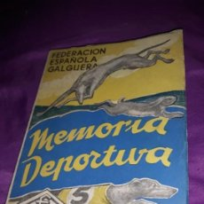 Coleccionismo deportivo: ANTIGUO LIBRO MEMORIA DEPORTIVA, FEDERACIÓN ESPAÑOLA DE GALGUERA 1955,CON 275 PAG . Lote 184877718