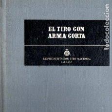 Coleccionismo deportivo: EL TIRO CON ARMA CORTA (TARRASA, 1957) EDICIÓN NUMERADA. Lote 186006511
