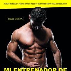 Coleccionismo deportivo: MI ENTRENADOR DE MUSCULACIÓN - DAVID COSTA. Lote 186355022