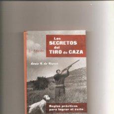 Coleccionismo deportivo: 217. LOUIS R. DE RIQUEZ. LOS SECRETOS DEL TIRO DE CAZA. REGLAS PRACTICAS PARA LOGRAR EL EXITO. Lote 186420418