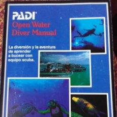 Coleccionismo deportivo: OPEN WATER DIVER MANUAL - BUCEAR CON EQUIPO SCUBA. Lote 187315770