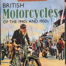 Coleccionismo deportivo: BRITISH MOTORCYCLES OF THE 1940S AND 1950S. MOTOS INGLESAS, EN INGLÉS.ROY BACON.OSPREY COLLECTORS.. Lote 187376597