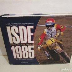Coleccionismo deportivo: ISDE 1985 ALP ENDURO - SEIS DIAS INTERNACIONALES 30 ANIVERSARIO - 592 PÁGINAS - JAVIER BENITO AGUADO. Lote 187395101