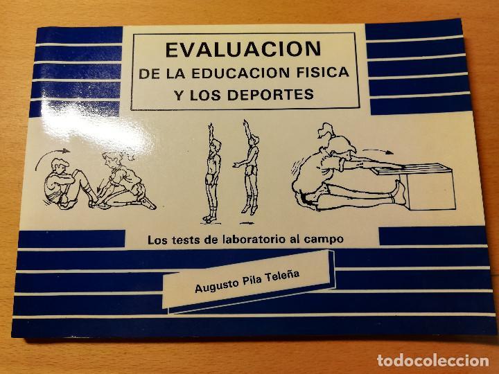 EVALUACIÓN DE LA EDUCACIÓN FÍSICA Y LOS DEPORTES. LOS TESTS DE LABORATORIO AL CAMPO (AUGUSTO PILA) (Coleccionismo Deportivo - Libros de Deportes - Otros)
