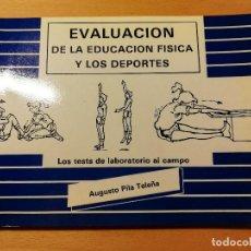 Coleccionismo deportivo: EVALUACIÓN DE LA EDUCACIÓN FÍSICA Y LOS DEPORTES. LOS TESTS DE LABORATORIO AL CAMPO (AUGUSTO PILA). Lote 188512846