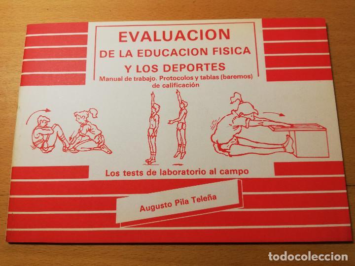 EVALUACIÓN DE LA EDUCACIÓN FÍSICA Y LOS DEPORTES. MANUAL DE TRABAJO (AUGUSTO PILA) (Coleccionismo Deportivo - Libros de Deportes - Otros)