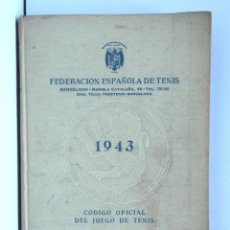 Coleccionismo deportivo: CÓDIGO OFICIAL DEL JUEGO DEL TENIS – 1943 – FEDERACIÓN ESPAÑOLA DE TENIS. Lote 189136337