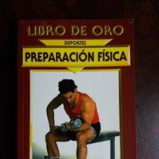 Coleccionismo deportivo: PREPARACIÓN FÍSICA. ADOLFO PÉREZ. LIBRO DE ORO. DEPORTES. EDIMAT LIBROS. 1998.. Lote 189752690