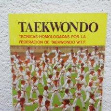 Coleccionismo deportivo: TAEKWONDO. TÉCNICAS HOMOLOGADAS POR LA FEDERACIÓN DE TAEKWONDO W.T.F. AÑO 1988. EDITORIAL ALAS. Lote 215842606
