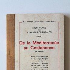 Coleccionismo deportivo: CAYROL, ROULE ET VINAS - DE LA MÉDITERRANÉE AU COSTABONNE. MONTAGNES DES PYRÉNÉES-ORIENTALES. Lote 191560911