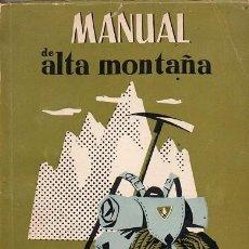 Collezionismo sportivo: MANUAL DE ALTA MONTAÑA. Lote 191893023