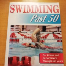 Coleccionismo deportivo: SWIMMING PAST 50. FOR FITNESS AND PERFORMANCE THROUGH THE YEARS (MEL GOLDSTEIN / DAVE TANNER). Lote 192457007