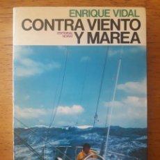 Coleccionismo deportivo: CONTRA VIENTO Y MAREA / ENRIQUE VIDAL / EDI. NORAY / 1ª EDICIÓN 1982. Lote 192529958