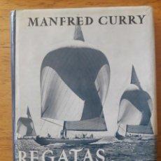 Coleccionismo deportivo: REGATAS DE YATES, AERODINÁMICA DE LAS VELAS Y TÁCTICA DE REGATAS / MANFRED CURRY / EDITORIAL JUVENTU. Lote 192633691