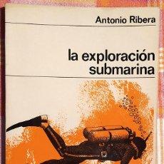 Coleccionismo deportivo: LA EXPLORACIÓN SUBMARINA - ANTONIO RIBERA. Lote 192731848