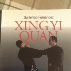 Coleccionismo deportivo: XING YI QUAN, POR GUILLERMO FERNÁNDEZ. Lote 193081210