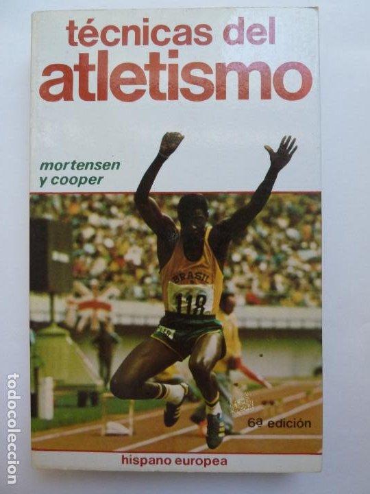 TÉCNICAS DEL ATLETISMO. MORTENSEN Y COOPER (Coleccionismo Deportivo - Libros de Deportes - Otros)